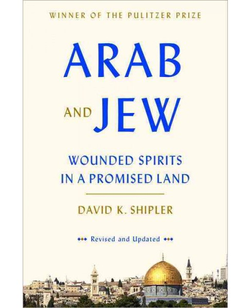 Arab and Jew : Wounded Spirits in a Promised Land (Revised / Updated) (Paperback) (David K. Shipler) - image 1 of 1