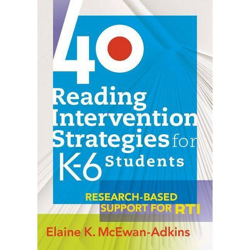 40 Reading Intervention Strategies for K-6 Students - by  Elaine K McEwan-Adkins (Paperback) - image 1 of 1