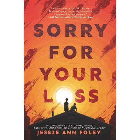 Sorry for Your Loss - by  Jessie Ann Foley (Hardcover) - image 1 of 1