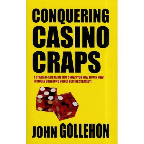Conquering Casino Craps - by  John Gollehon (Paperback) - image 1 of 1