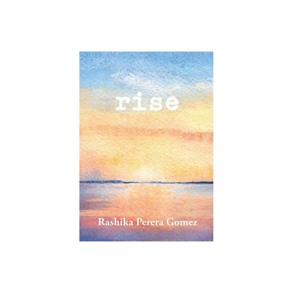 Rise - by Rashika Perera Gomez (Paperback) was $14.99 now $7.69 (49.0% off)