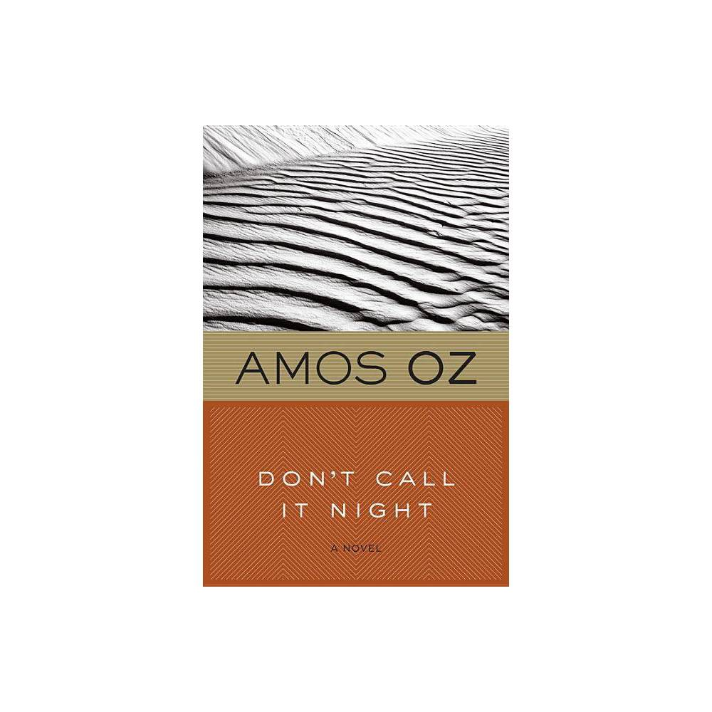 Don T Call It Night By Amos Oz Paperback