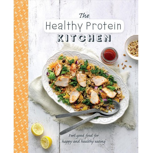 Healthy Protein Kitchen : Feel-good food for happy and healthy eating (Hardcover) - image 1 of 1