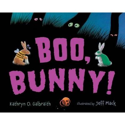 Boo, Bunny! - by  Kathryn O Galbraith (Board Book)
