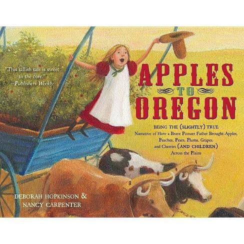 Apples to Oregon - by  Deborah Hopkinson (Paperback) - image 1 of 1