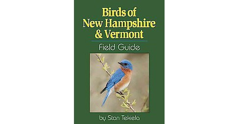 Birds of New Hampshire & Vermont Field G ( Bird Identification Guides) (Paperback) - image 1 of 1