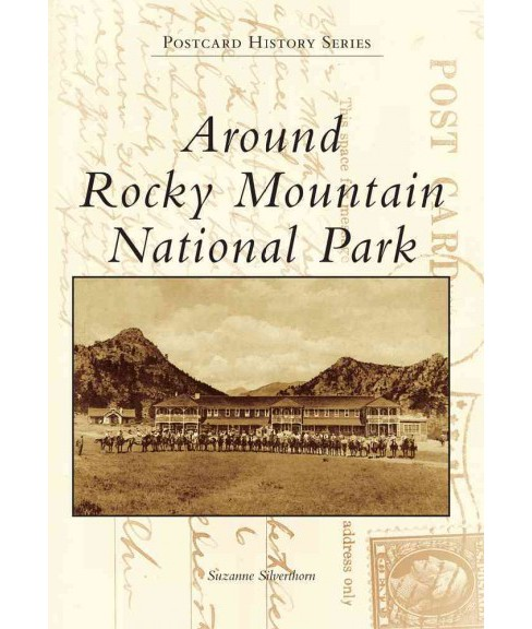 Around Rocky Mountain National Park (Paperback) (Suzanne Silverthorn) - image 1 of 1