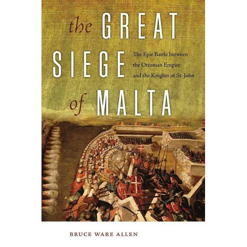 The Great Siege of Malta - by  Bruce Ware Allen (Paperback) - image 1 of 1