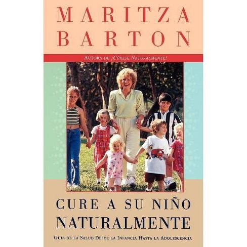 Cure a Su Nino Naturalmente - by  Maritza Barton (Paperback) - image 1 of 1