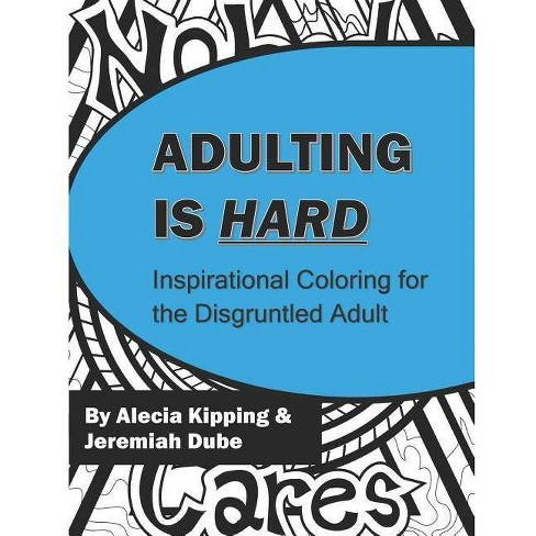 Adulting Is Hard - by  Jeremiah Dube & Alecia Kipping (Paperback) - image 1 of 1