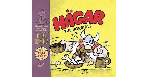 Hagar the Horrible the Epic Chronicles : Dailies 1982 to 1983 (Hardcover) (Dik Browne) - image 1 of 1