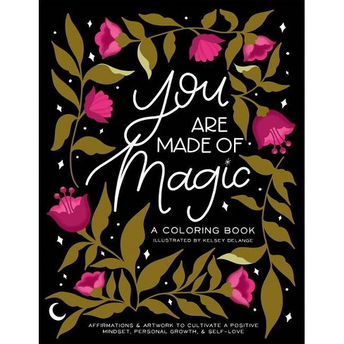 You Are Made of Magic - by  Kelsey Delange (Paperback) - image 1 of 1