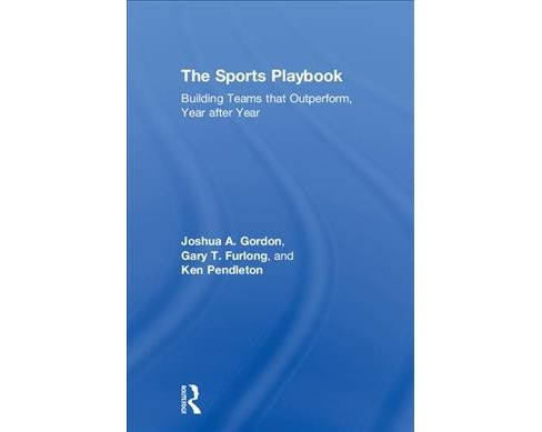 Sports Playbook : Building Teams That Outperform, Year After Year -  (Hardcover) - image 1 of 1