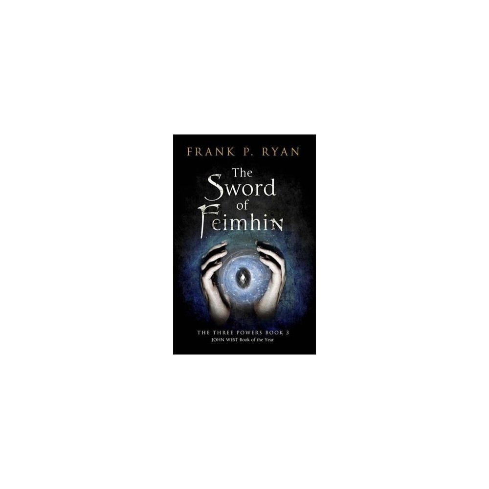 Sword of Feimhin - (Three Powers Quartet) by Frank P. Ryan (Paperback)