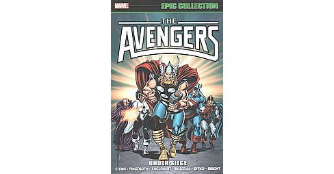 Epic Collection The Avengers 16 : Under Siege (Paperback) (Roger Stern & Danny Fingeroth & Steve - image 1 of 1
