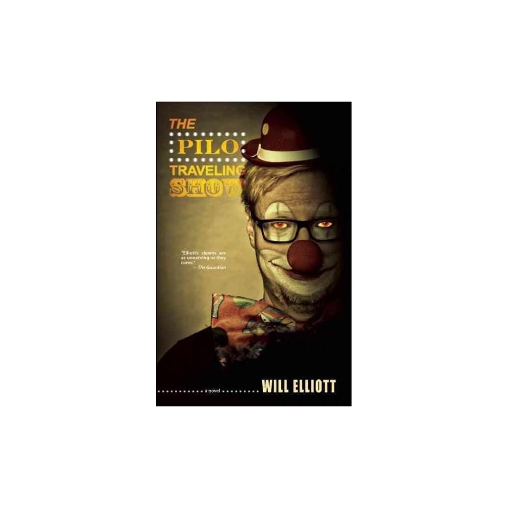 Pilo Traveling Show (Paperback) (Will Elliott)