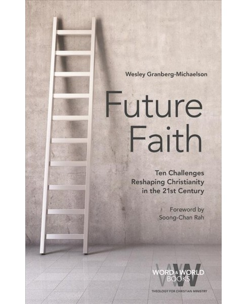 Future Faith : Ten Challenges Reshaping Christianity in the 21st Century -  (Paperback) - image 1 of 1