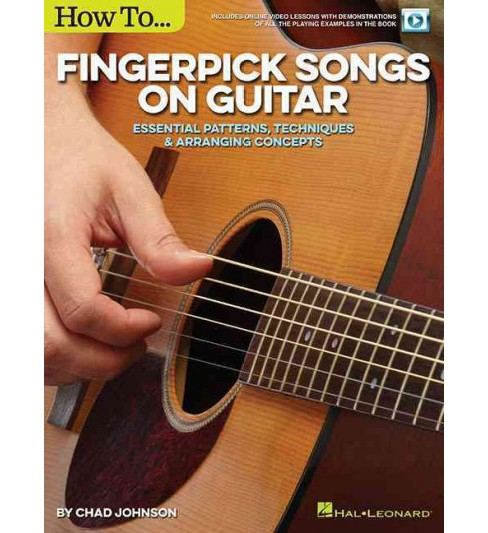 How to Fingerpick Songs on Guitar : Essential Patterns, Techniques & Arranging Concepts (Paperback) - image 1 of 1