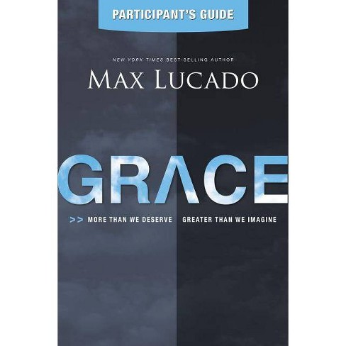 Grace - by  Max Lucado (Paperback) - image 1 of 1