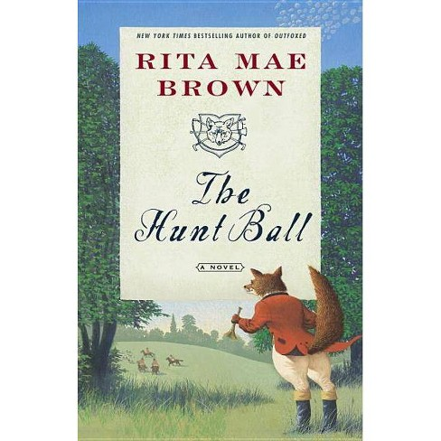 The Hunt Ball - (Foxhunting Mysteries (Paperback)) by  Rita Mae Brown (Paperback) - image 1 of 1