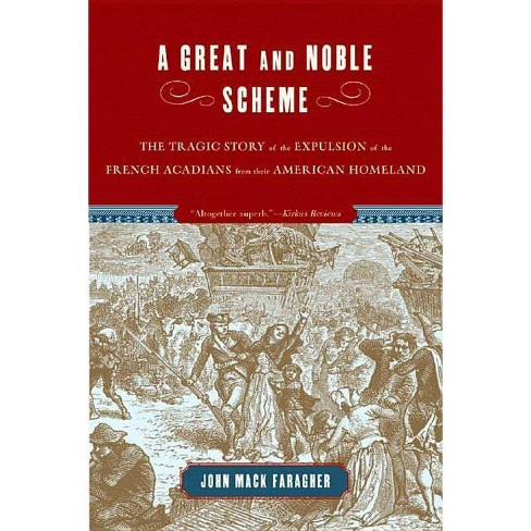 A Great and Noble Scheme - by  John Mack Faragher (Paperback) - image 1 of 1