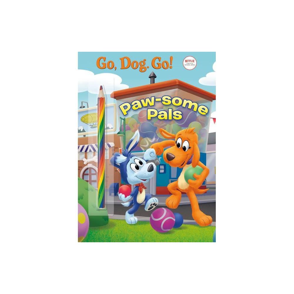 Paw Some Pals Netflix Go Dog Go Paperback