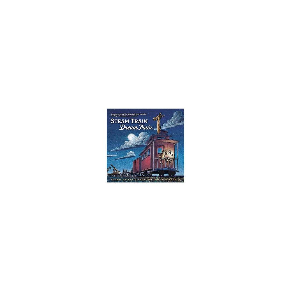 Steam Train Dream Train Hardcover By Sherri Duskey Rinker
