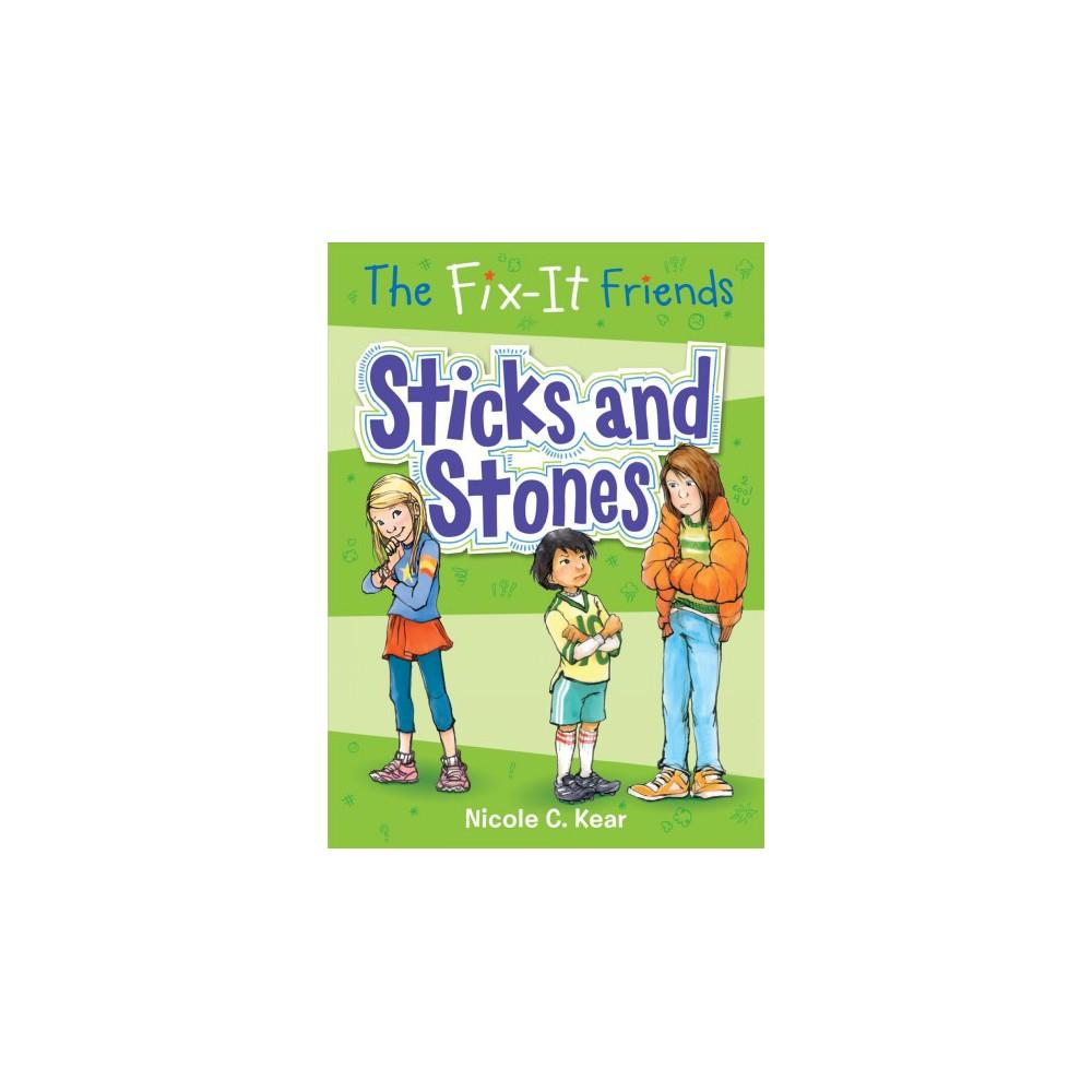Sticks and Stones - (Fix-it Friends) by Nicole C. Kear (Paperback)