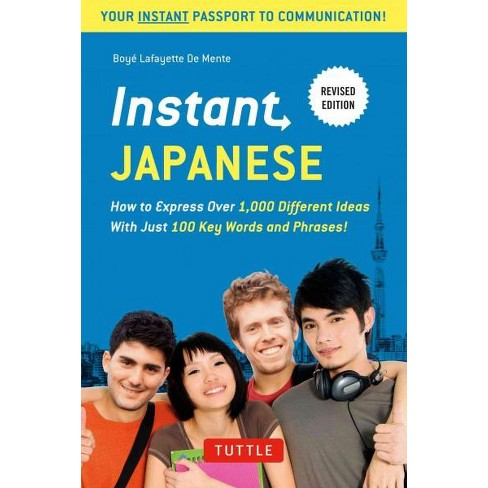 Instant Japanese How To Express Over 1000 Different Ideas With