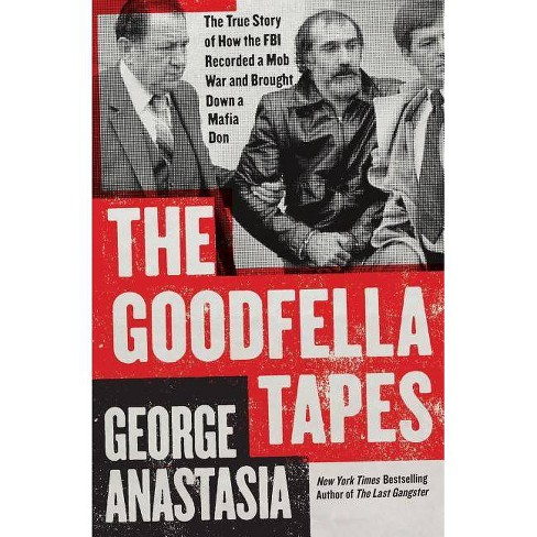 The Goodfella Tapes - by  George Anastasia (Paperback) - image 1 of 1