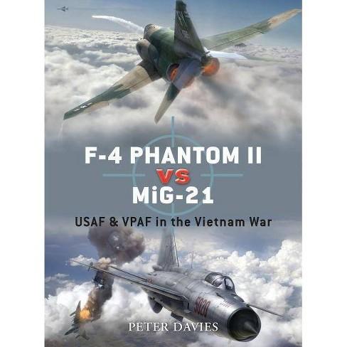 F-4 Phantom II Vs Mig-21 - (Duel) by  Peter E Davies (Paperback) - image 1 of 1