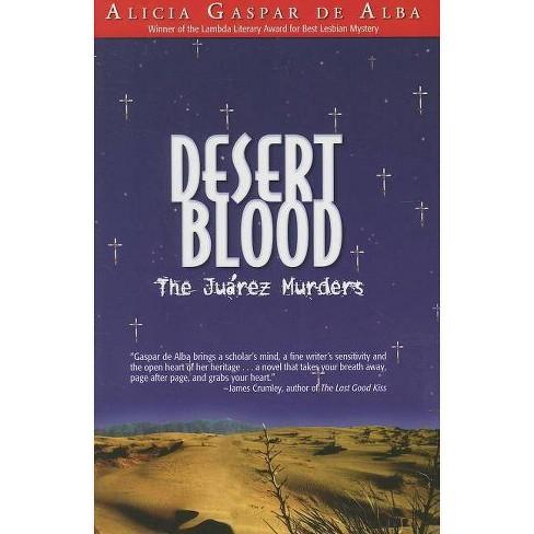 Desert Blood - by  Alicia Gaspar De Alba (Paperback) - image 1 of 1