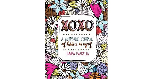 XOXO : A Keepsake Journal of letters to myself (Paperback) (Laura Barcella) - image 1 of 1