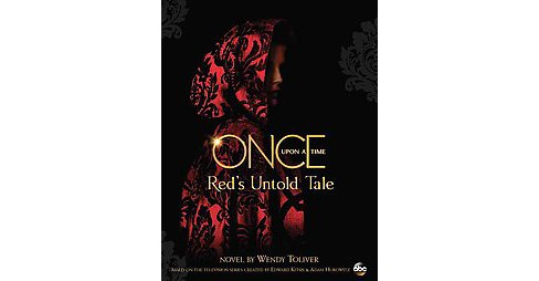 Once upon a Time : Red's Untold Tale (Hardcover) (Wendy Toliver) - image 1 of 1