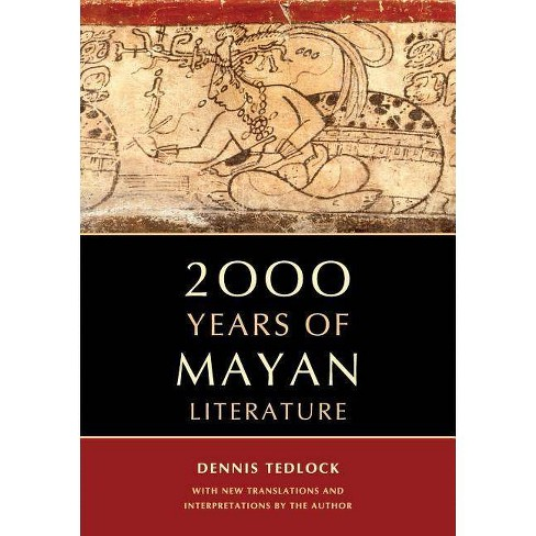 2000 Years of Mayan Literature - by  Dennis Tedlock (Paperback) - image 1 of 1