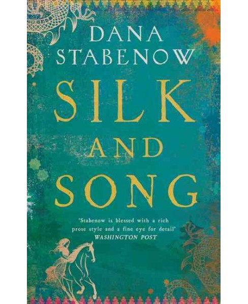 Silk and Song -  by Dana Stabenow (Hardcover) - image 1 of 1