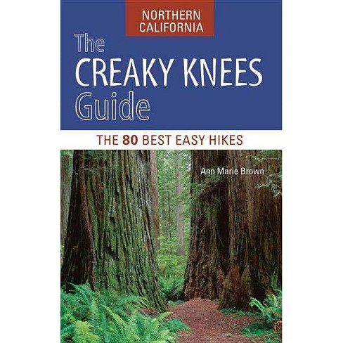 The Creaky Knees Guide Northern California - by  Ann Marie Brown (Paperback) - image 1 of 1