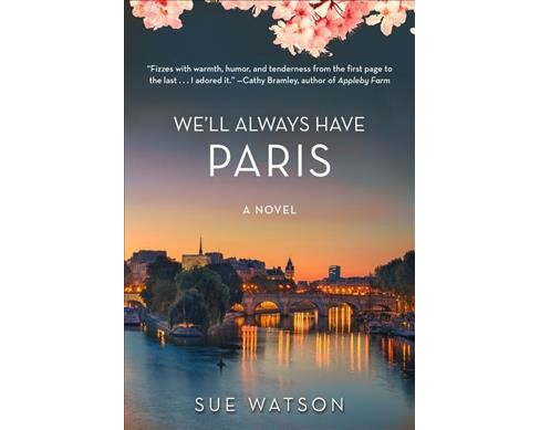 We'll Always Have Paris -  by Sue Watson (Hardcover) - image 1 of 1