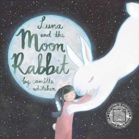Luna and the Moon Rabbit - by  Camille Whitcher (Hardcover) - image 1 of 1