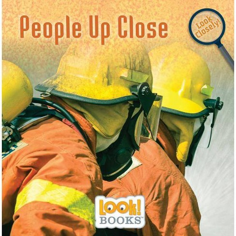People Up Close - (Look Closely (Look! Books (Tm))) by  Wiley Blevins (Paperback) - image 1 of 1