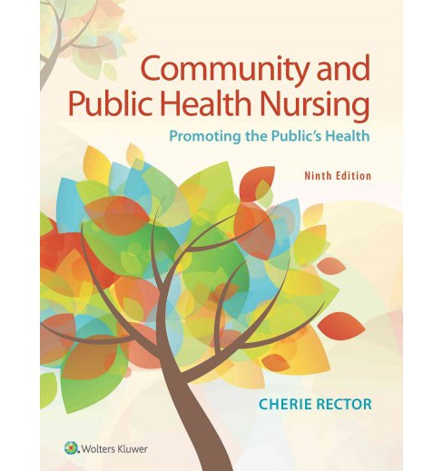 Community and Public Health Nursing : Promoting the Public's Health (Paperback) (Cherie Rector) - image 1 of 1