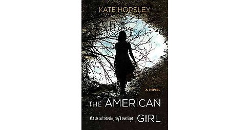 The American Girl (Paperback) by Kate Horsley - image 1 of 1