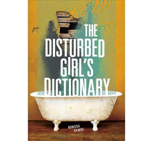 Disturbed Girl's Dictionary -  by Nonieqa Ramos (Hardcover) - image 1 of 1