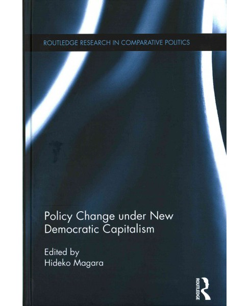Policy Change Under New Democratic Capitalism (Hardcover) - image 1 of 1