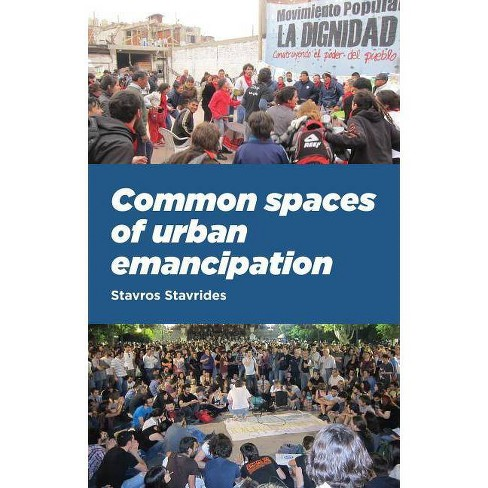 Common Spaces of Urban Emancipation PB - by  Stavros Stavrides (Paperback) - image 1 of 1