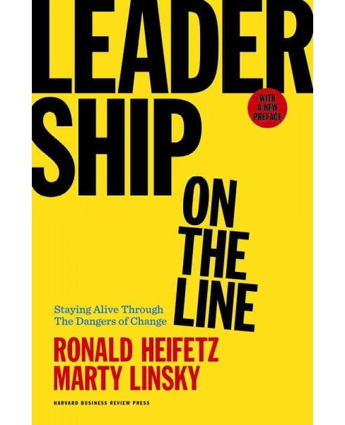 Leadership on the Line : Staying Alive Through the Dangers of Change (Revised) (Hardcover) (Ronald - image 1 of 1