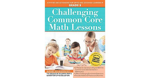Challenging Common Core Math Lessons Grade 3 : Activities and Extensions for Gifted and Advanced - image 1 of 1