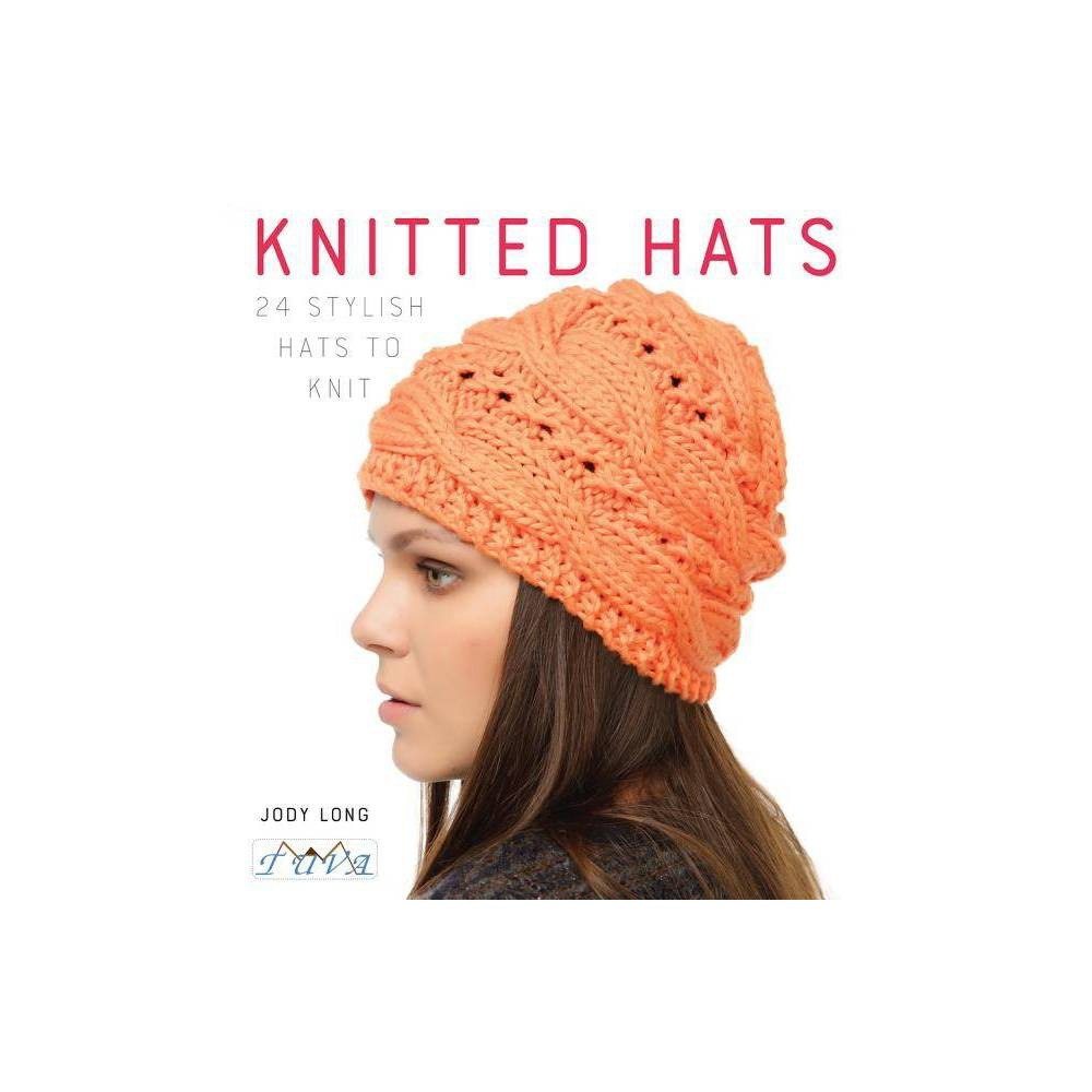 Knitted Hats - by Jody Long (Paperback)
