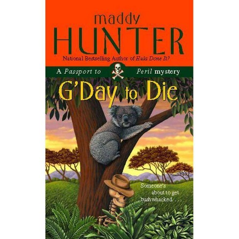 G'Day to Die - by  Maddy Hunter (Paperback) - image 1 of 1