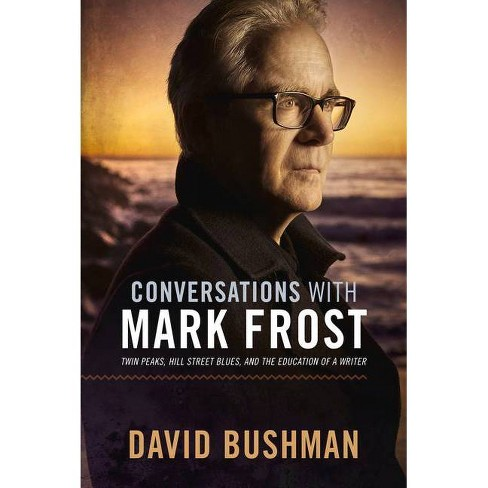 Conversations with Mark Frost - by  David Bushman (Paperback) - image 1 of 1